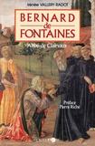 Irénée Vallery-Radot - Bernard de Fontaines - Abbé de Clairvaux.