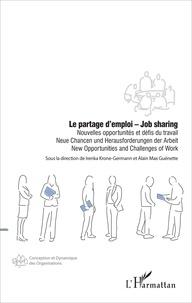 Irenka Krone-Germann et Alain Max Guénette - Le partage d'emploi - Nouvelles opportunités et défis du travail, textes en français, anglais et allemand.