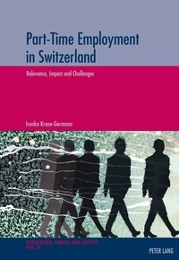 Irenka Krone-Germann - Part-Time Employment in Switzerland - Relevance, Impact and Challenges.
