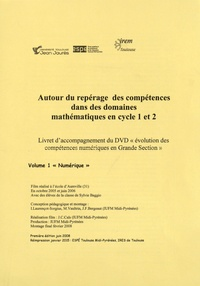 IRES de Toulouse - Autour du repérage des compétences dans des domaines mathématiques en cycle 1 et 2 - Volume 1, Numérique. 1 DVD