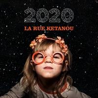 La Rue Ketanou - 2020 - Avec un livret de 16 pages. 1 CD audio