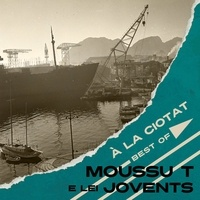 Moussu T e lei Jovents - A La Ciotat - Best of. 1 vinyle.