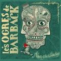 Les Ogres de Barback - Amours grises & colères rouges. 1 CD audio