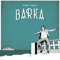 Gari Greu - Barka - Avec un livret poster. 1 CD audio