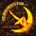 Les Hurlements d'Léo - Luna de papel.
