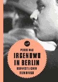Irgendwo in Berlin - Ostwestlicher Filmdiwan.