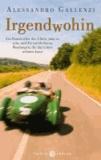 Irgendwohin - Ein Roman über das Glück jung zu sein und die wunderbaren Wendungen die das Leben nehmen kann.