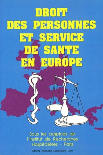 IRH IRH - Droit des personnes et service de santé en Europe - Actes du colloque du 11 juin 1991 au Palais du Luxembourg.