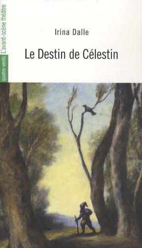 Irina Dalle - Le Destin de Célestin.