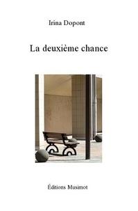 Irina Dopont - La Deuxième chance.