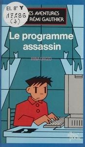 Irina Drozd - Les Aventures de Rémi Gauthier N°  1 : Le Programme assassin.