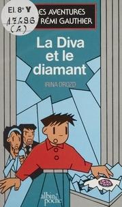 Irina Drozd - Les Aventures de Rémi Gauthier N°  2 : La Diva et le diamant.