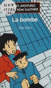 Irina Drozd - Les Aventures de Rémi Gauthier N°  3 : La Bombe.