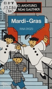 Irina Drozd - Les Aventures de Rémi Gauthier N°  4 : Mardi-gras.