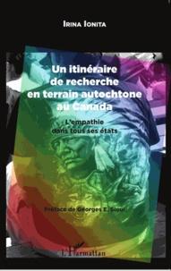 Irina Ionita - Un itinéraire de recherche en terrain autochtone au Canada - L'empathie dans tous ses états.