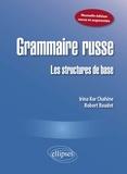 Irina Kor Chahine et Robert Roudet - Grammaire russe - Les structures de base.