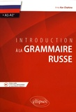 Irina Kor Chahine - Introduction à la grammaire russe A1-A1+.
