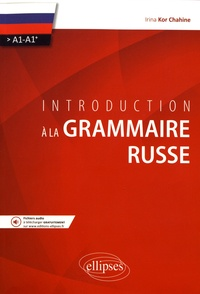 Introduction à la grammaire russe A1-A1+ - Irina Kor Chahine pdf epub