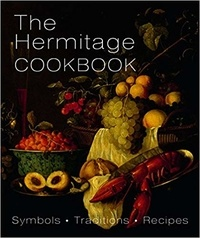 Irina Mamonova - The hermitage cookbook: Symbols, traditions, recipes.
