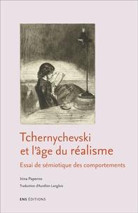 Irina Paperno - Tchernychevski et l'âge du réalisme - Essai de sémiotique des comportements.