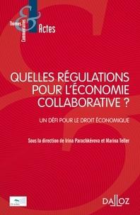Irina Parachkevova et Marina Teller - Quelles régulations pour l'économie collaborative ? - Un défi pour le droit économique.