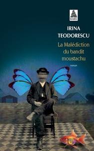 Irina Teodorescu - La malédiction du bandit moustachu.