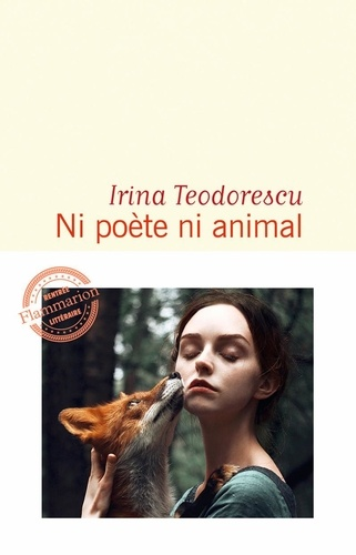 Irina Teodorescu - Ni poète ni animal.
