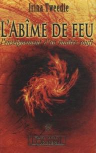 Irina Tweedie - L'Abîme du feu - L'enseignement d'un Maitre Soufi.