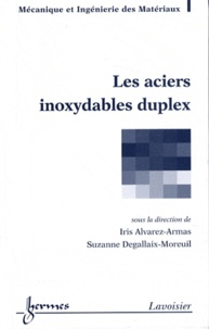 Iris Alvarez-Armas et Suzanne Degallaix-Moreuil - Les aciers inoxydables duplex.