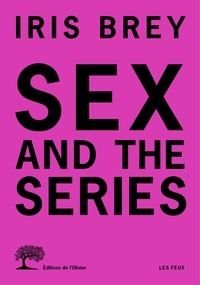 Iris Brey - Sex and the series.