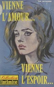 Iris Bromige - Vienne l'amour... vienne l'espoir....