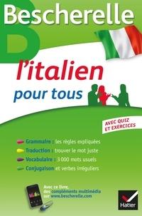 Google ebook télécharger Android Bescherelle L'italien pour tous  - Grammaire, Vocabulaire, Conjugaison... par Iris Chionne, Lisa El Ghaoui 9782218991912 en francais