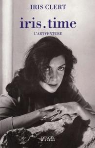 Iris Clert - Iris.time - L'artventure.