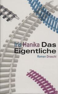 Iris Hanika - Das Eigentliche.