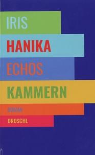 Iris Hanika - Echos Kammern.
