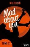 """Iris Hellen - Mad About You - tome 2 - Vous avez aimé """"Calendar Girl"""" ? Vous aimerez """"Mad about You""""."""