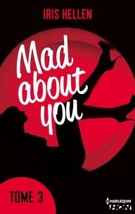 """Iris Hellen - Mad About You - tome 3 - Vous avez aimé """"Calendar Girl"""" ? Vous aimerez """"Mad about You""""."""