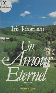 Iris Johansen et François Charlonnai - Un amour éternel.