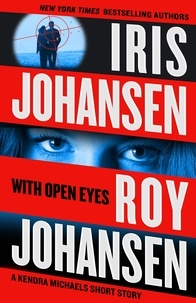 Iris Johansen et Roy Johansen - With Open Eyes - A Kendra Michaels short story.