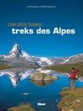 Iris Kürschner et Ralf Gantzhorn - Les plus beaux treks des Alpes.