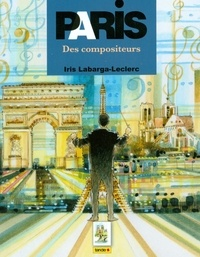 Iris Labarga-Leclerc - Paris des compositeurs.