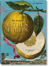 Iris Lauterbach - The Book of Citrus Fruits - The Complete Plates 1708-1714.