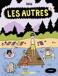 IRIS - Les autres  : Les Autres, tome 3.