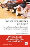 Iris Loffeier - Panser des jambes de bois ? - La vieillesse, catégorie d'existence et de travail en maison de retraite.