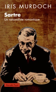 Sartre- Un rationaliste romantique - Iris Murdoch |