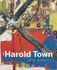 Iris Nowell - Harold Town.