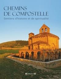Iris Schaper et Anke Benstem - Chemins de Compostelle - Sentiers d'histoire et de spiritualité.