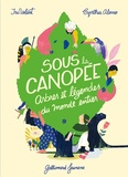 Iris Volant et Cynthia Alonso - Sous la canopée - Arbres et légendes du monde entier.