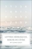 Irit Slomka-Saguy - Lettres hébraïques, miroir de l'être.