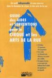 Catherine Dorval - Guide des aides et subventions pour le cirque et les arts de la rue. 1 Cédérom